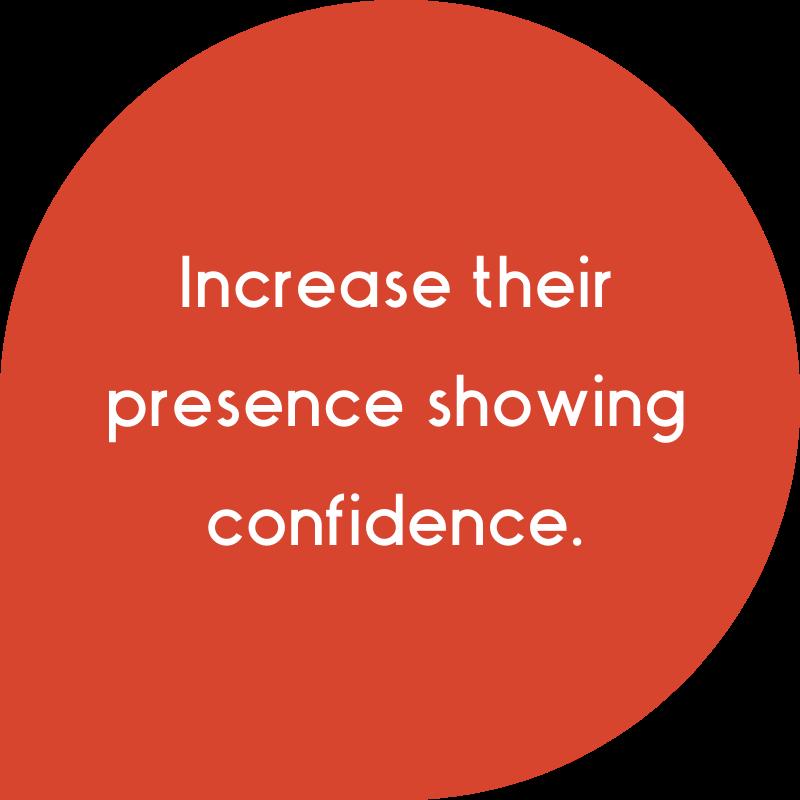 Increase presence